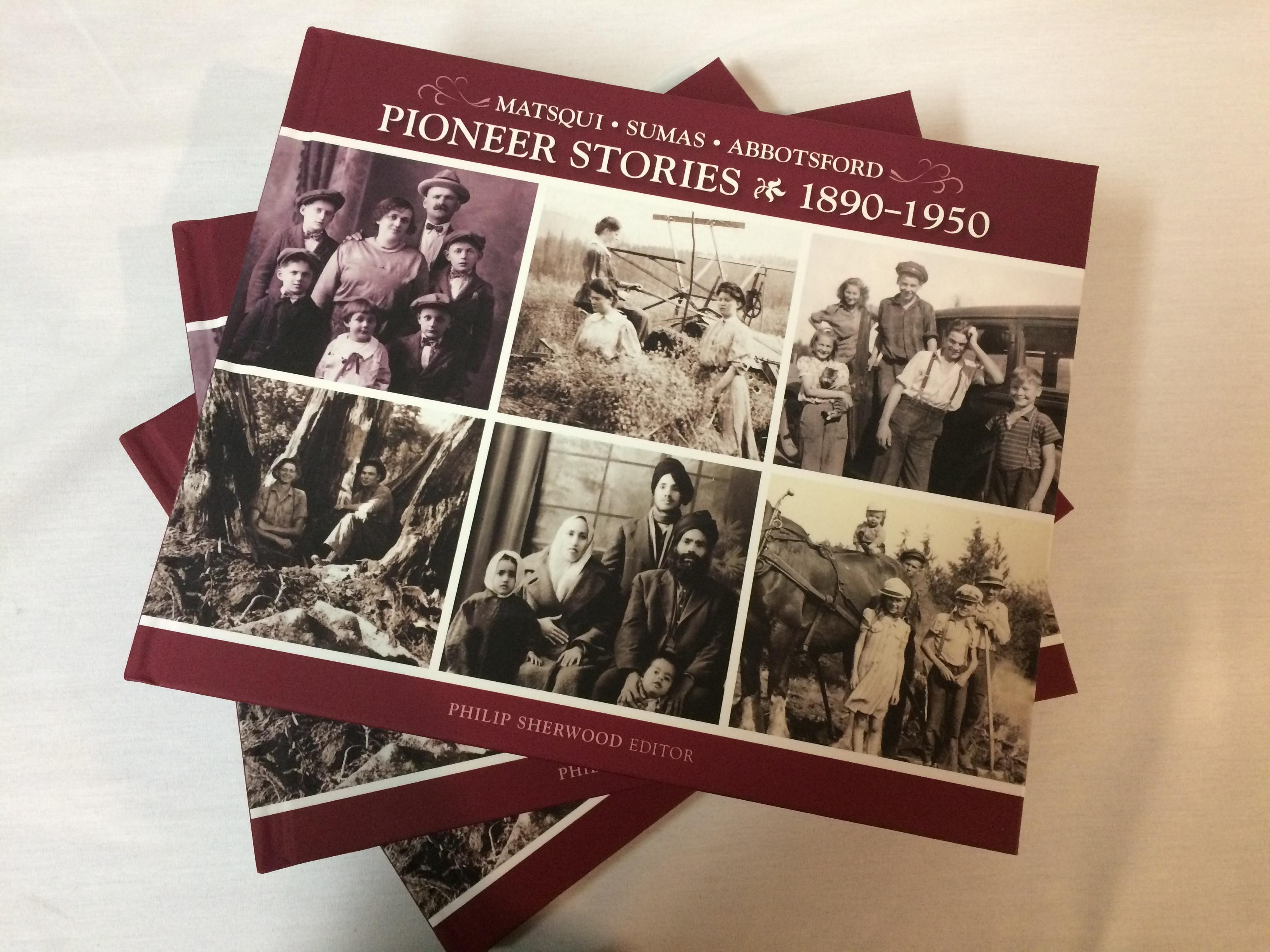 Matsqui - Abbotsford - Sumas: Pioneer Stories, 1890-1950